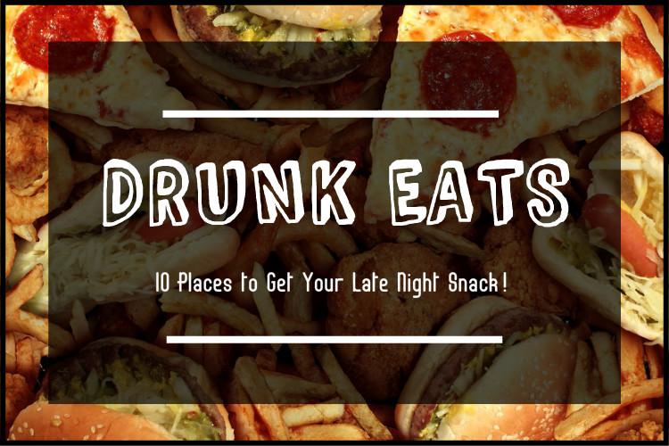 DRUNK EATS