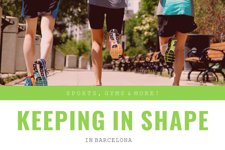 KEEPING IN SHAPE BCN