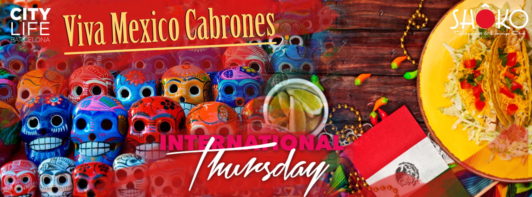 Viva Mexico Cabrones – Free Dinner, 3 Free Drinks & Party! @Shoko Lounge Club!