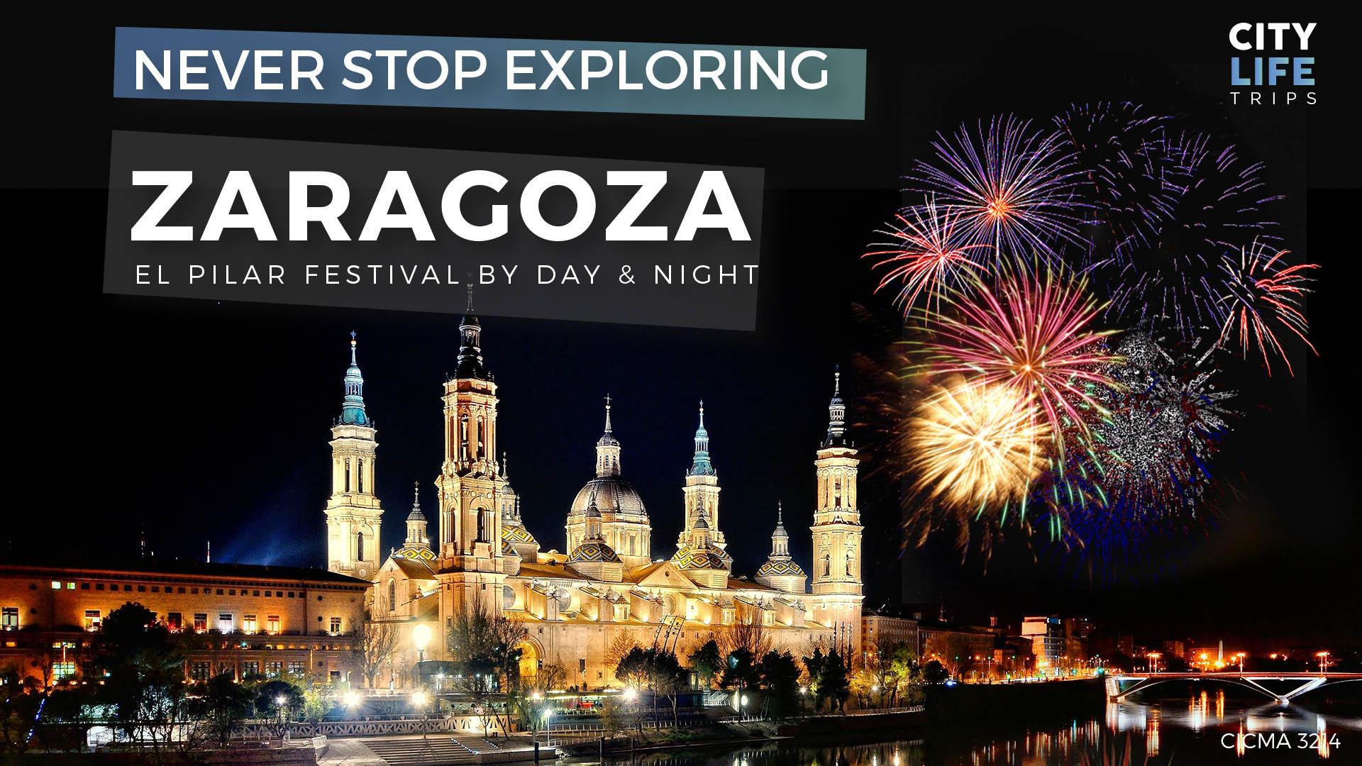 Zaragoza – El Pilar Festival by day & night