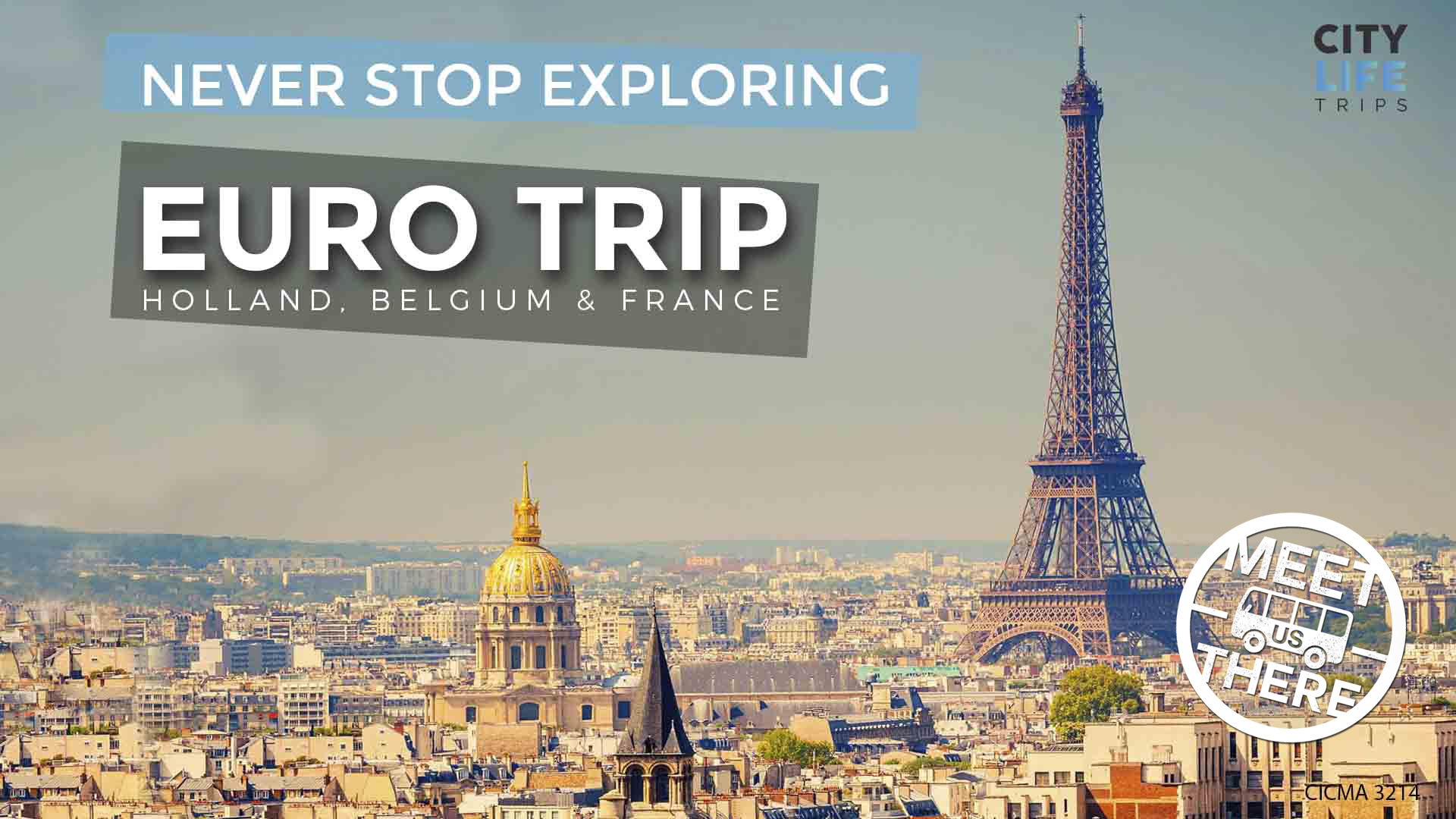 EURO TRIP – Holland, Belgium & France (Meet us there)