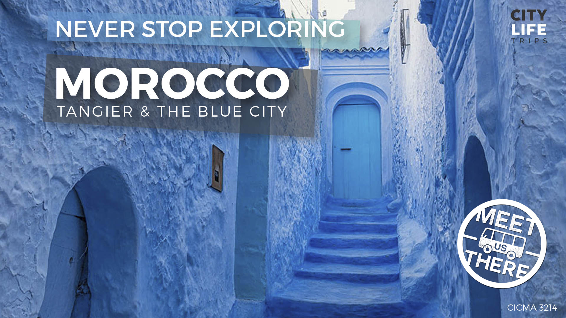Northern Morocco #1 – Tangier & The Blue City (Meet us there)