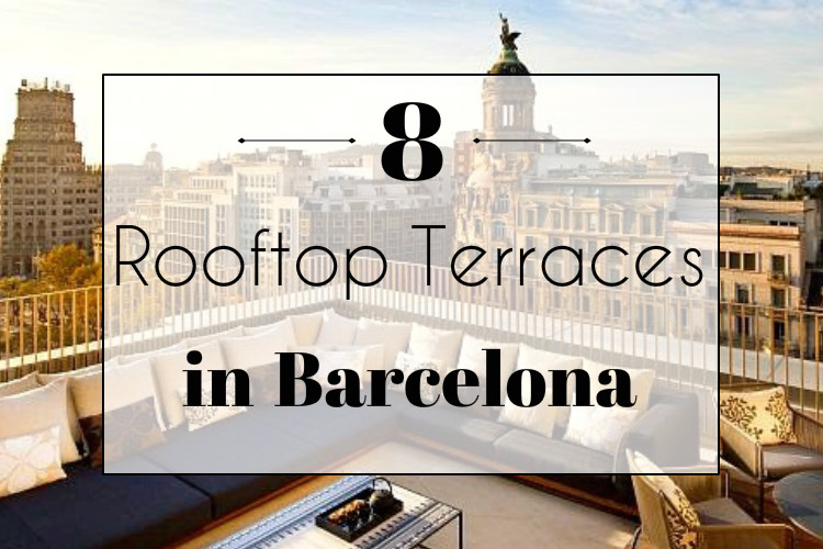Rooftops are a popular trend no matter where you go, but there is just  something about Barcelona that reigns supreme. Whether you're overlooking  the beach, ...
